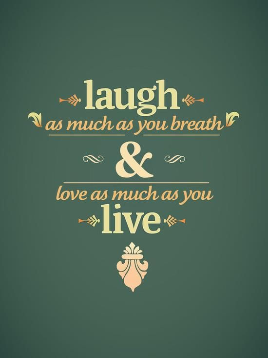 Laugh, Love and Live!