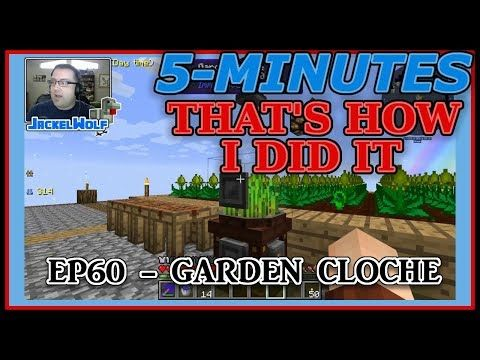 5-MIN - THAT'S HOW I DID IT! SKY FACTORY 3 - EP60 - GARDEN CLOCHE