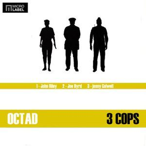 Octad - 3 Cops EP (File, MP3) at Discogs
