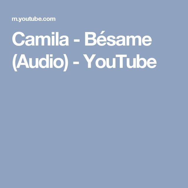 Camila - Bésame (Audio) - YouTube