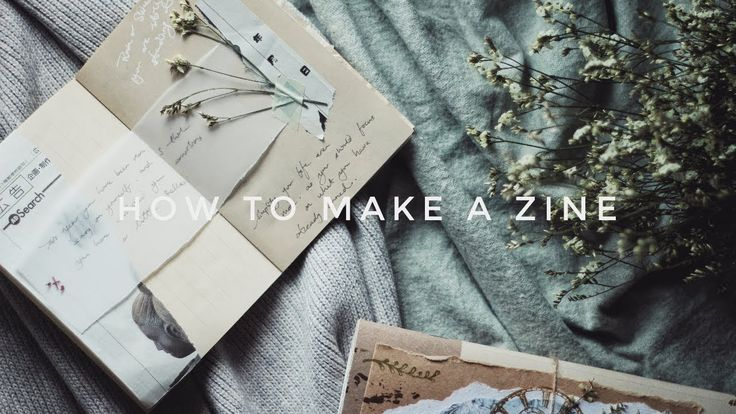 how to make your own zine