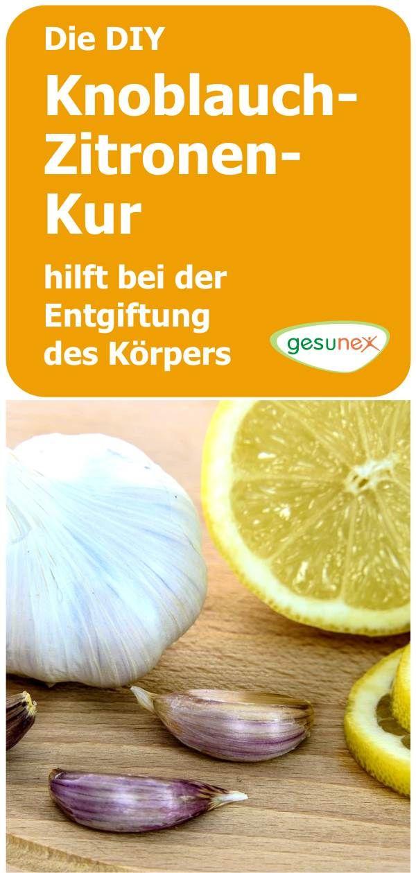 Die Knoblauch Zitronen Kur Hilft Bei Der Entgiftung Des Korpers Knoblauch Zitronen Kur Zitronen Kur Knoblauch Zitrone