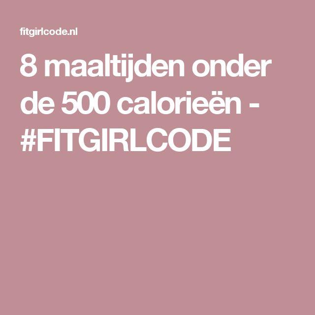 8 maaltijden onder de 500 calorieën - #FITGIRLCODE