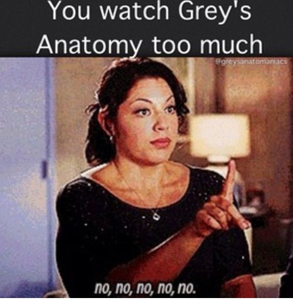 No, no, no, no, no. There is no such thing as too much Greys Anatomy