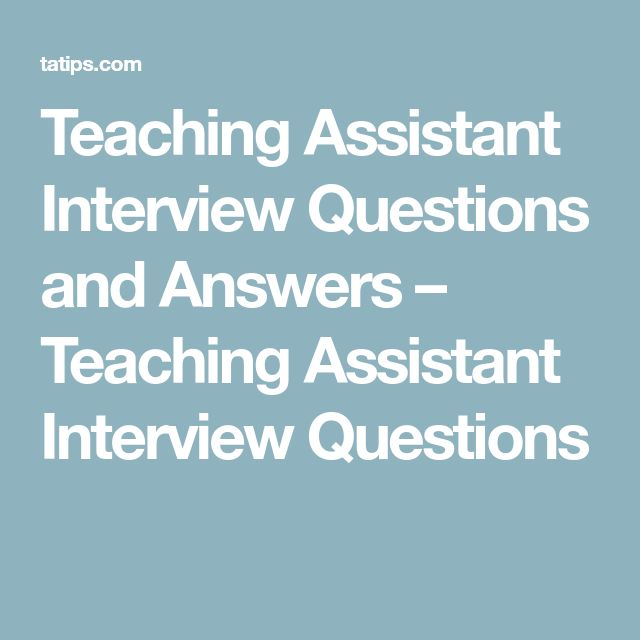 Teaching Assistant Interview Questions and Answers – Teaching Assistant Interview Questions