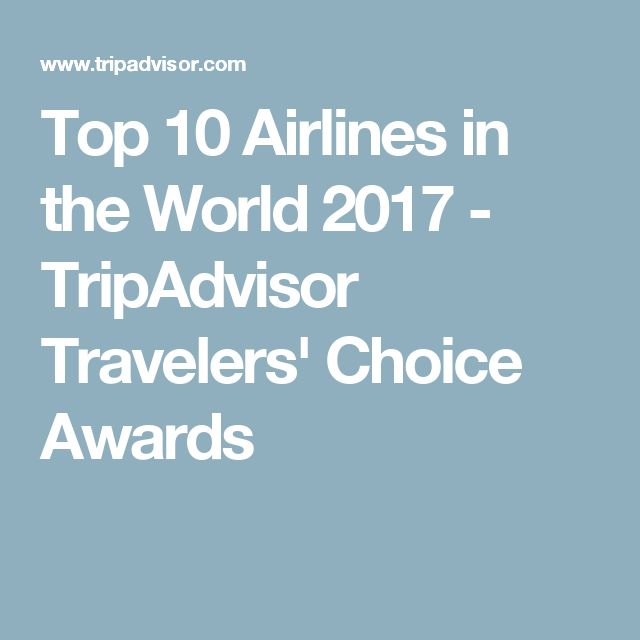 Top 10 Airlines in the World 2017 - TripAdvisor Travelers' Choice Awards