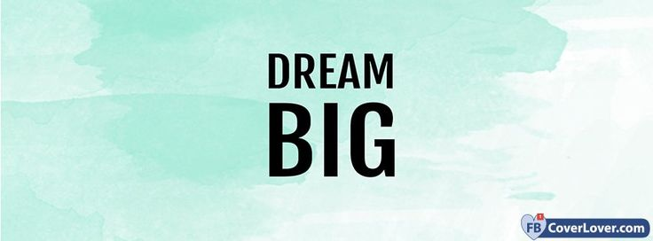 Dream Big - cover photos for Facebook - Facebook cover photos - Facebook cover photo - cool images for Facebook profile - Facebook Covers - FBcoverlover.com/maker