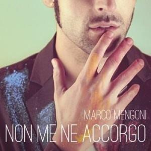 """Artwork """"Non me ne accorgo"""" Marco Mengoni- Adrenalina pura nel nuovo brano"""