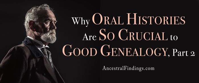 Oral histories are a crucial part of good genealogy research. Whether you're conducting them or reading them, they provide invaluable information. Here's why... http://www.ancestralfindings.com/why-oral-histories-are-so-crucial-to-good-genealogy-part-2/