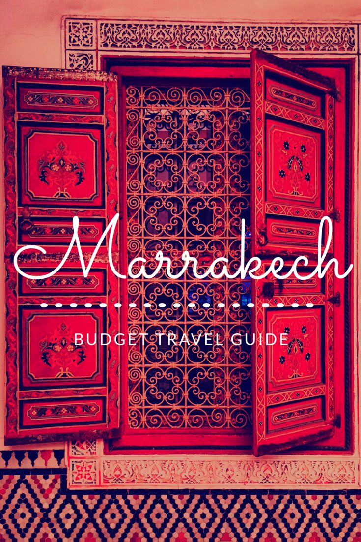 A budget travel guide to Marrakech, Morocco