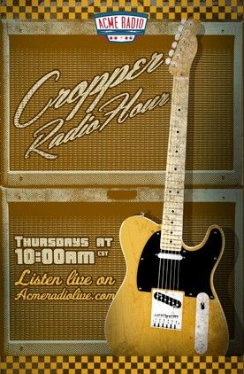 Hosted by recording artist and performing legend Steve Cropper, the Cropper Radio Hour showcases the best in blues, R&B, and soul. Cropper's many industry friends will be joining him in the studio to talk tunes and stories from the road.  This program airs on live on Acme Radio Thursdays at 10:00am CST.