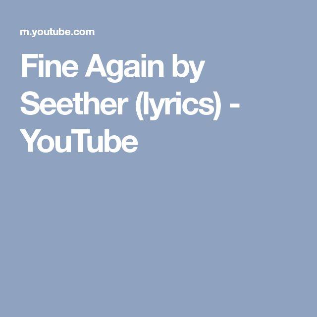 Fine Again by Seether (lyrics) - YouTube