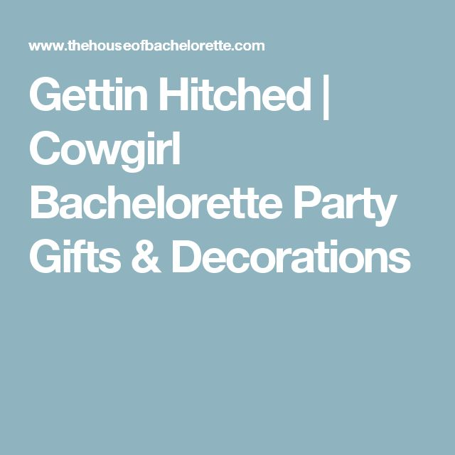 Gettin Hitched | Cowgirl Bachelorette Party Gifts & Decorations