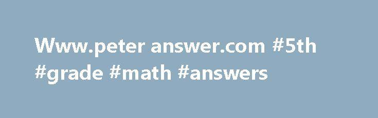 Www.peter answer.com #5th #grade #math #answers http://health.nef2.com/www-peter-answer-com-5th-grade-math-answers/  #www.peter answer.com # Updated 18 days ago – Refresh Domain Name: PETERANSWERS.COMRegistrar: DATTATEC.COM SRLSponsoring Registrar IANA ID: 1388Whois Server: whois.dattatec.comReferral URL: http://www.dattatec.comName Server: NS-1161.AWSDNS-17.ORGName Server: NS-1555.AWSDNS-02.CO.UKName Server: NS-463.AWSDNS-57.COMName Server: NS-837.AWSDNS-40.NETStatus…