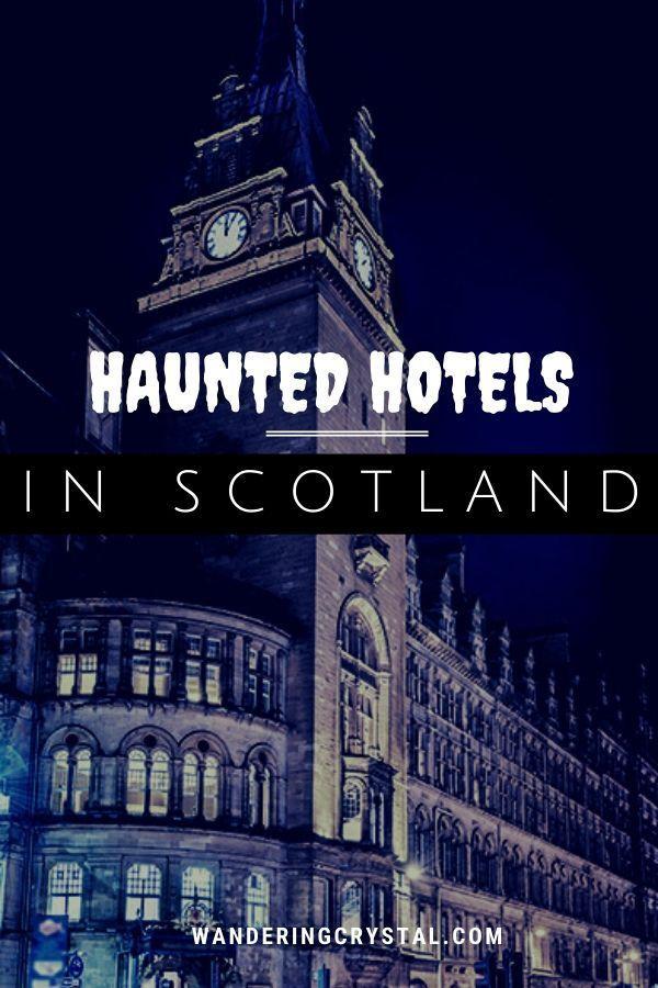 Haunted Hotels In Scotland Haunted Hotel Scotland Vacation Scotland Hotels