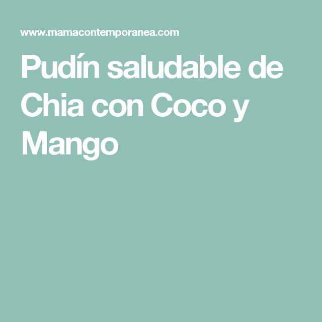 Pudín saludable de Chia con Coco y Mango