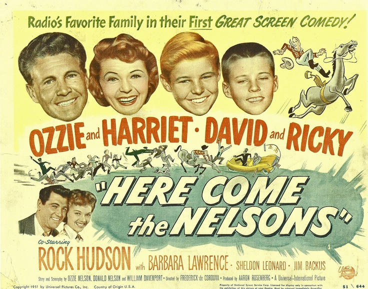 Here Come the Nelsons  The Adventures of Ozzie & Harriet 1952 - 1966  Ozzie Nelson - Ozzie Nelso  Harriet - Harriet Hillard  David Nelson - David Nelson  Ricky Nelson - Rickey Nelson