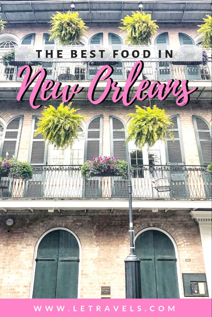 The Best Food In New Orleans A Collection Of Incredible