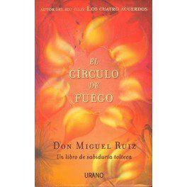 """El Círculo de fuego """"Un libro sobre sabiduría tolteca"""""""