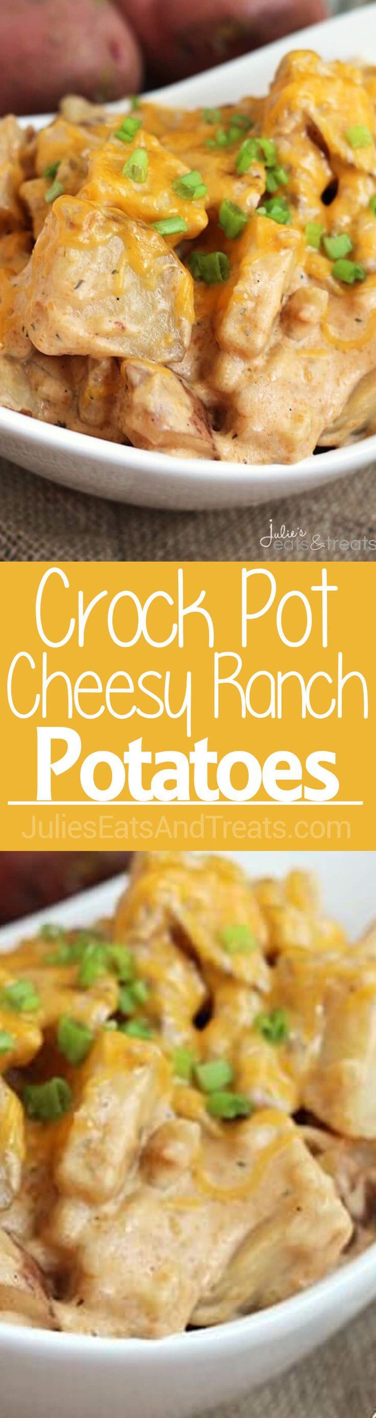Crock Pot Cheesy Ranch Potatoes ~ Super Easy, Cheesy Crock Pot Potatoes Loaded with Ranch! via @julieseats