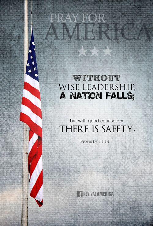For lack of guidance a nation falls, but victory is won through many advisers. -Proverbs 11:14...http://ibibleverses.christianpost.com/?p=89636  #pray #nation #America