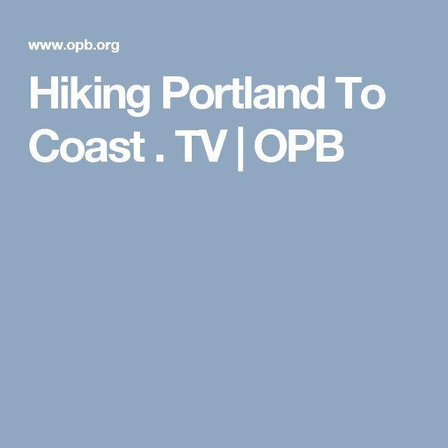 Hiking Portland To Coast .                  TV            OPB