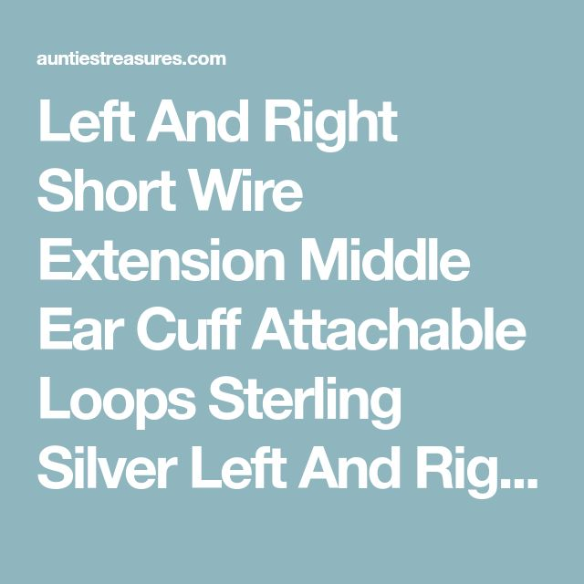 Left And Right Short Wire Extension Middle Ear Cuff Attachable Loops Sterling Silver Left And Right Short Wire Extension Middle Ear Cuff With Loops That A Charm Or Dangle Can Be Attached To Wear : Auntie's Treasures: Online Sterling Silver Jewelry Store