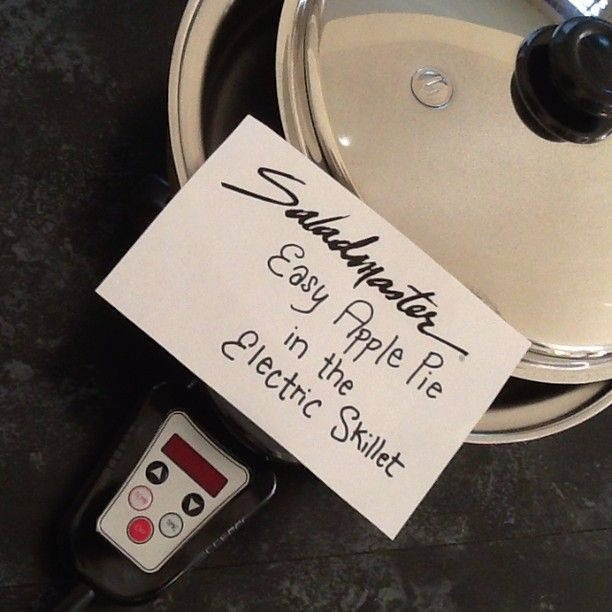 How to bake a pie in the Saladmaster Electric Skillet