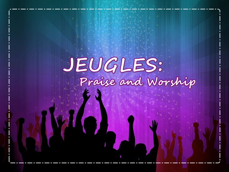 Jeugles - Praise and Worship