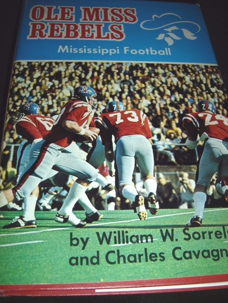 Ole Miss Rebels Mississippi Football by William W. Sorrels and Charles Cavagnar