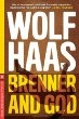 Brenner and God (Melville International Crime) by Wolf Haas one of Europe's most widely popular detective series  -  Review - Bob Cornwell