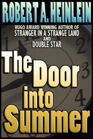 The Door Into Summer ~ Robert A. Heinlein