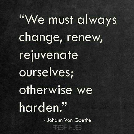 Goethe quote #change #renew #rejuvenate