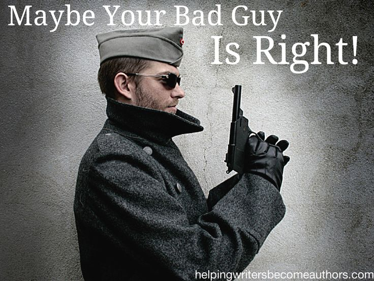 Maybe Your Bad Guy Is Right | Writing complex, interesting, and relatable antagonists. | Character inspiration | Character development | Writing tips | Writing Advice