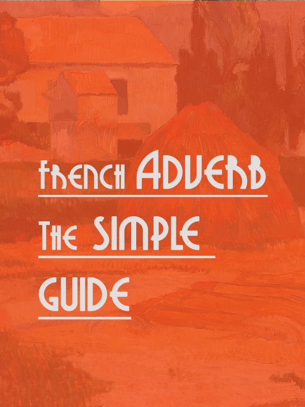 French Adverbs – The polyvalent workers