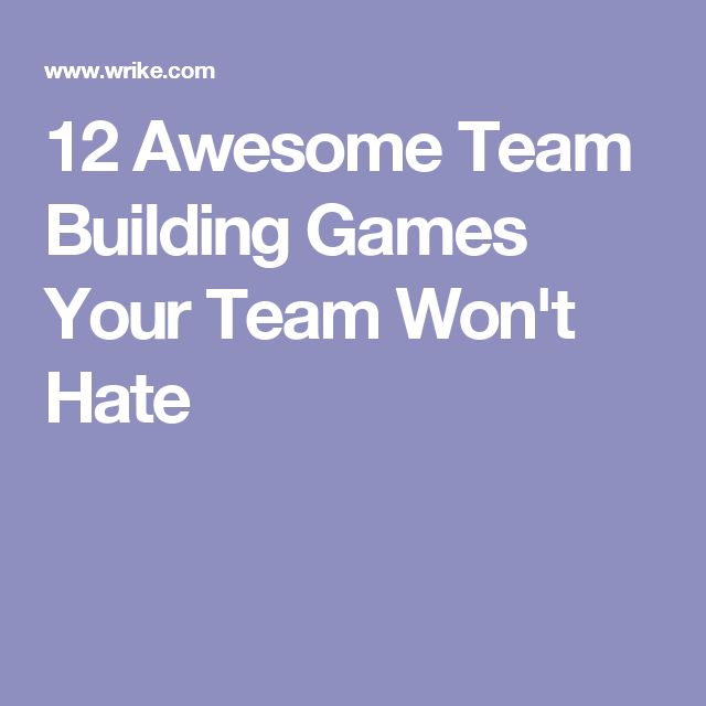 12 Awesome Team Building Games Your Team Won't Hate