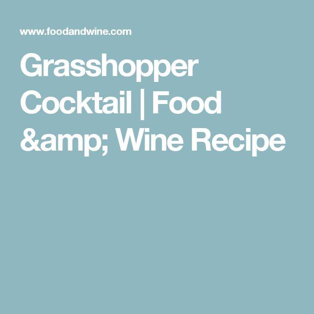 Grasshopper Cocktail | Food & Wine Recipe