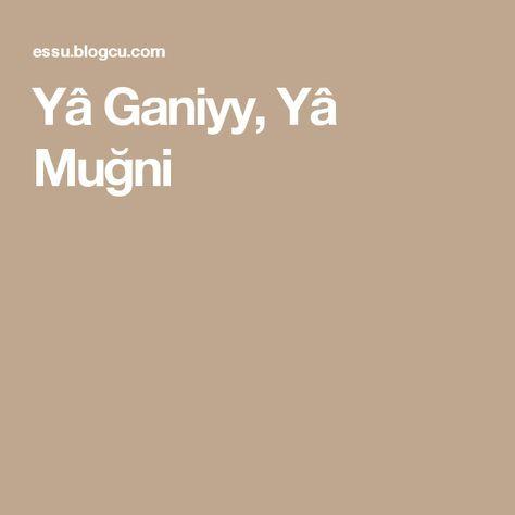 Yâ Ganiyy, Yâ Muğni
