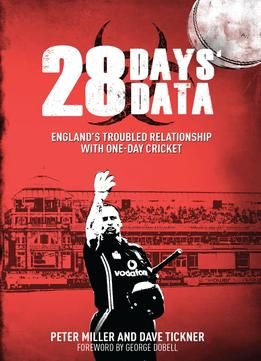 28 Days' Data: England'S Troubled Relationship With One Day Cricket PDF