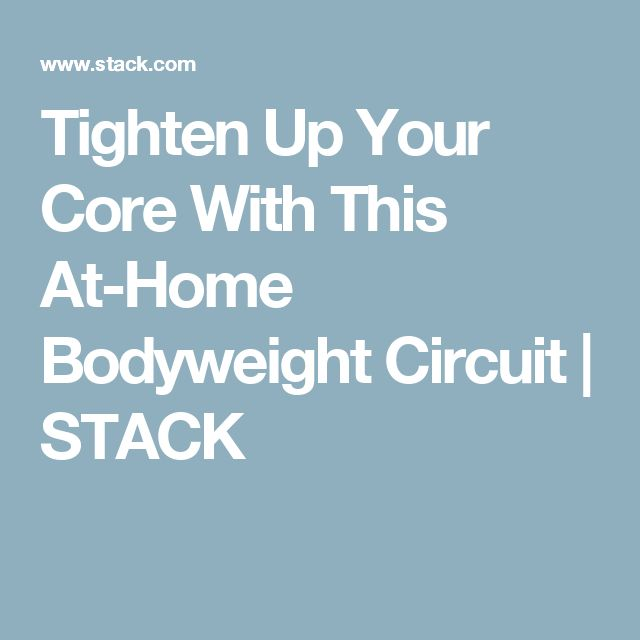 Tighten Up Your Core With This At-Home Bodyweight Circuit | STACK