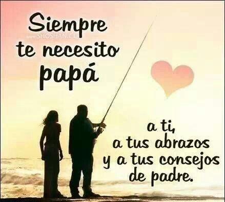 Papá, siempre te necesito