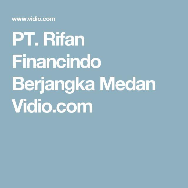 PT. Rifan Financindo Berjangka Medan Vidio.com
