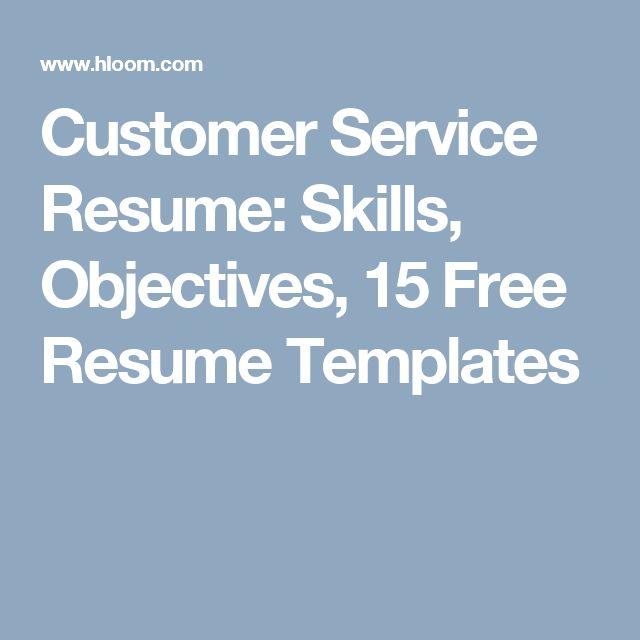 Customer Service Resume: Skills, Objectives, 15 Free Resume Templates