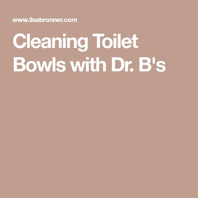 Cleaning Toilet Bowls with Dr. B's