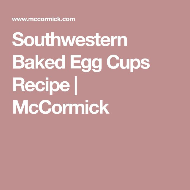 Southwestern Baked Egg Cups Recipe | McCormick