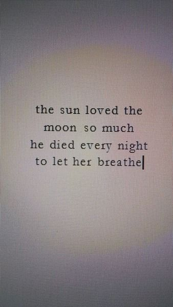 The sun loved the moon so much, he died every night to let her breathe. Pinned by Pink Pad, the women's health app with the built-in community!