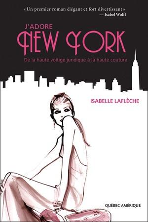 J'adore New York  Isabelle Laflèche