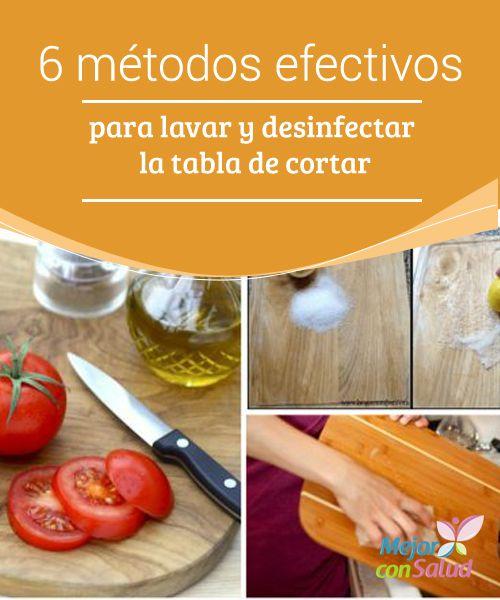 6 métodos efectivos para lavar y desinfectar la tabla de cortar La tabla de cortar es uno de los elementos de la cocina que más tiende a contaminarse. Descubre 6 métodos efectivos para desinfectarlo.