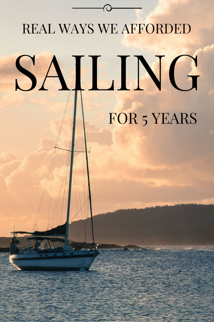Sailing takes money. A fair bit of it, especially if you want to do it for an extended amount of time. Here are the realistic ways we have managed to afford this lifestyle.