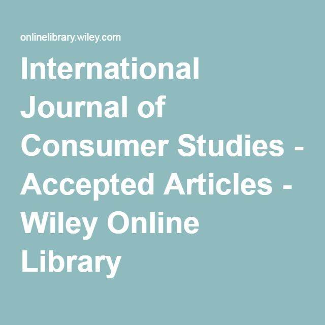 International Journal of Consumer Studies - Accepted Articles - Wiley Online Library